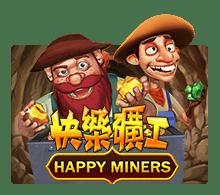 Happy Miners slotxo