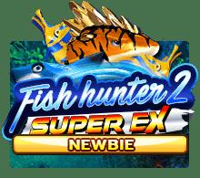 FISH HUNTER 2 EX – NEWBIE